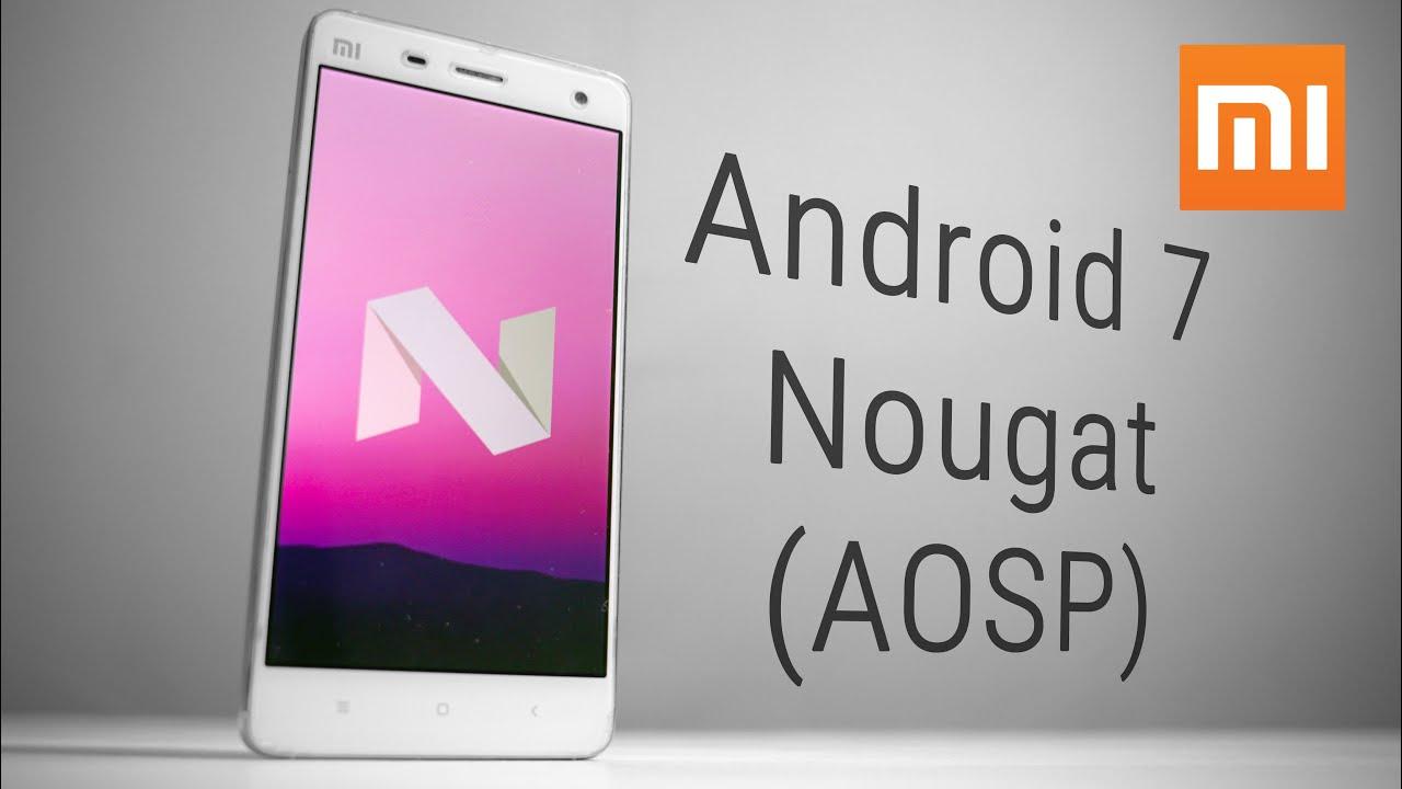 Xiaomi Mi4 Android 7 Nougat AOSP
