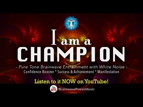 "Build Confidence: ""I Am A Champion"" - White Noise, Success, Motivation, Manifestation, Pure Tones"
