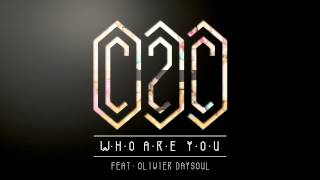 C2C - Who Are You feat. Olivier Daysoul