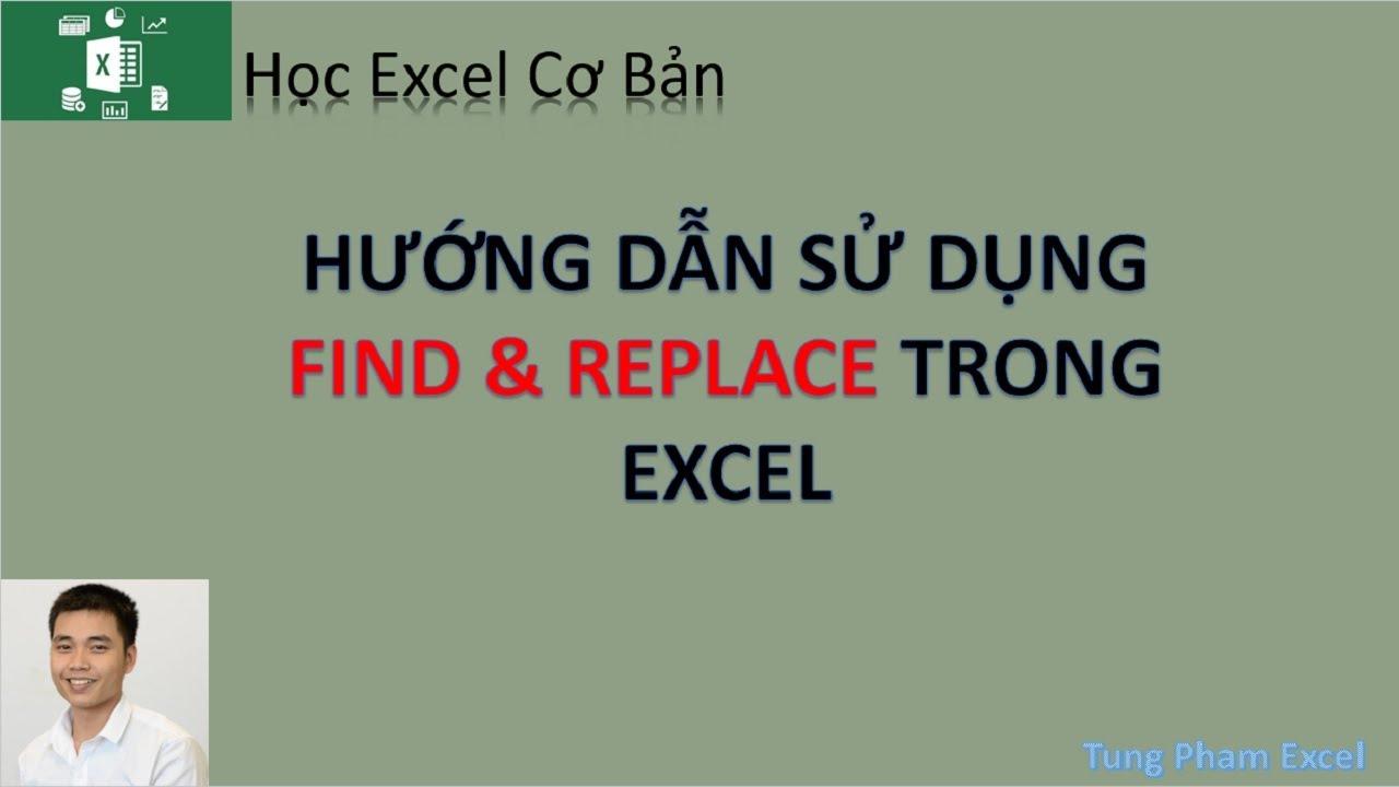 Học Excel Cơ Bản   Hướng dẫn tìm kiếm và thay thế dữ liệu bằng Find & Replace siêu tốc