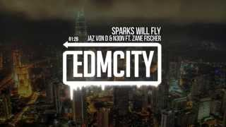Jaz von D & N3ON ft. Zane Fischer - Sparks Will Fly