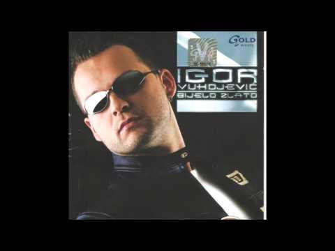 Igor Vukojevic - Haljina bijela - ( Audio 2006 )