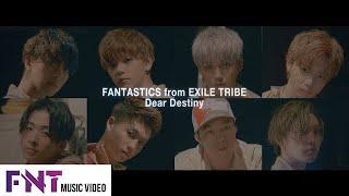 FANTASTICS from EXILE TRIBE - Dear Destiny