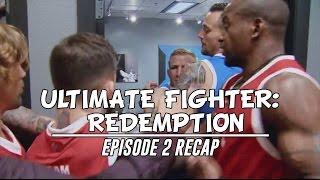 Ultimate Fighter: Redemption - Episode 2 Recap