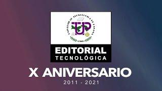 X Aniversario de la Editorial Universitaria de la UTP