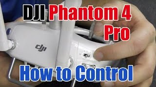 How to Use the DJI Phantom 4, Pro 4, Plus Controller.