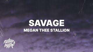"Megan Thee Stallion - Savage (Lyrics) ""I'm a savage, classy, bougie, ratchet, sassy, moody, nasty"""
