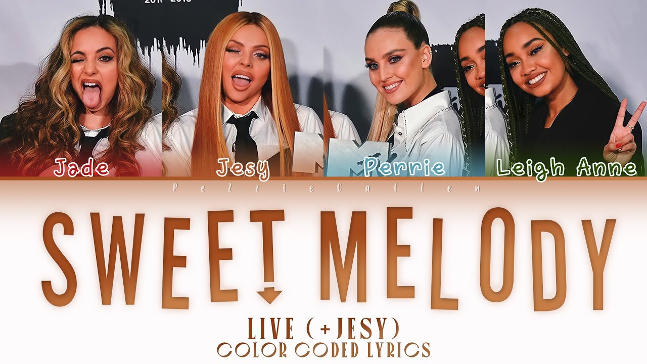 Download Little Mix - Sweet Melody Live (Color Coded Lyrics)