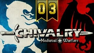 Let's Play: Chivalry: Medieval Warfare - Episode 3 - FLOOR IS LAVA