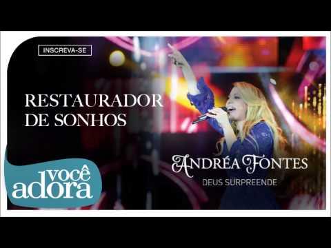 Andréa Fontes - Restaurador de Sonhos (Deus Surpreende) [Áudio Oficial]