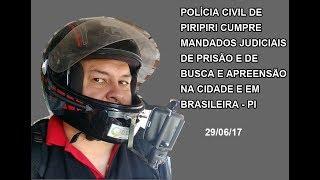 Baixar POLÍCIA CIVIL CUMPRE MANDADOS JUDICIAIS EM PIRIPIRI E BRASILEIRA