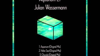 Julian Wassermann - Aquarium (Original Mix) [AQUARIUM EP]