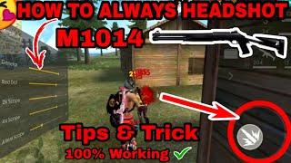 HOW TO ALWAYS HEADSHOT [ M1014] TRICK || FREE FIRE