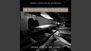 Provided to YouTube by Soundrop Raoul's Ragtime · Imre Czomba The True Adventures of Raoul Walsh (Original Motion Picture Soundtrack) ℗ 2015 Imre ...