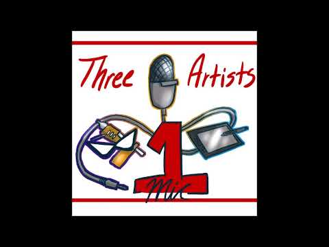 Three Artists One Mic Podcast: Episode 6 - Education & Politics Lite