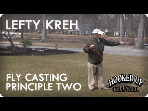 Lefty Kreh And The 4 Principles Of Fly Casting: Principle 2 | Fly Fishing | Hooked Up Channel