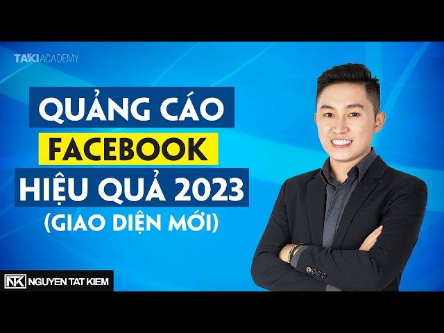 [Nguyễn Tất Kiểm Official] Hướng dẫn cách chạy quảng cáo Facebook ads hiệu quả 2021 (Giao diện mới nhất)