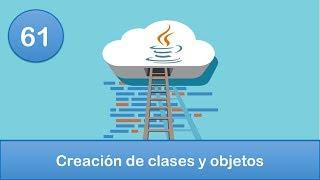 61. Programación en Java || POO || Creación de clases y objetos