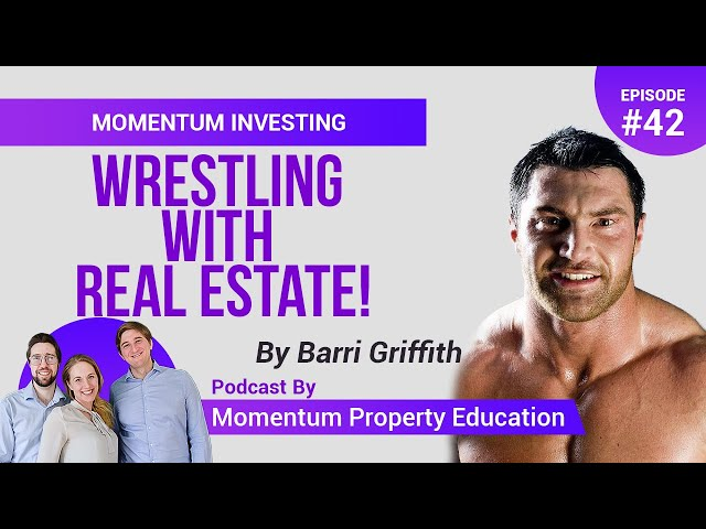 From Wrestler to Developer I Wrestler with Real Estate I Barri Griffith