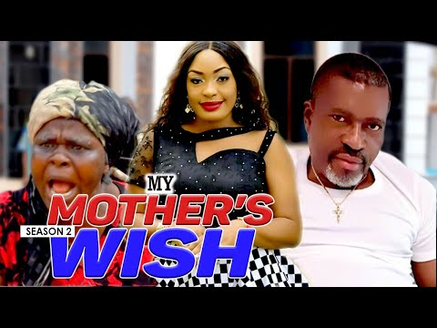MY MOTHER'S WISH 2 - LATEST NIGERIAN NOLLYWOOD MOVIES