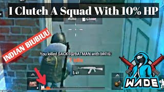 I Clutch A Squad With 10% HP | PUBG MOBILE