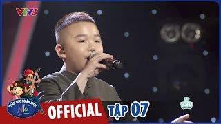 vietnam idol kids 2017 - tap 7 - gia bao - noi vong tay lon