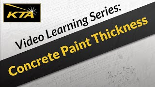 Concrete Paint Thickness(This video covers the measurement of paint on concrete. For more learning videos go to www.ktauniversity.com., 2014-07-10T02:32:34.000Z)