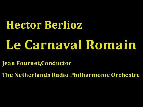 ベルリオーズ:序曲「ローマの謝肉祭」, Berlioz , Le Carnaval Romain , Jean Fournet , Netherlands Radio Philharmonic