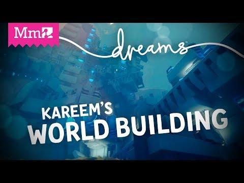 World Building with Kareem | #DreamsPS4