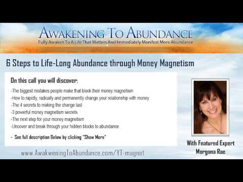 6 Steps to Life-Long Abundance through Money Magnetism featuring Morgana Rae