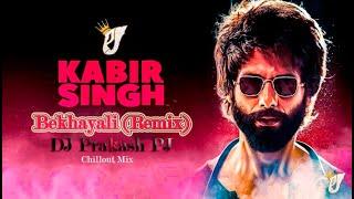 Bekhayali (Remix) Chillout mix || DJ Prakash PJ ||Kabir Singh || PJ Remixing || love mix ||