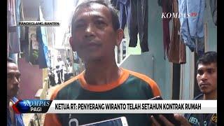 Ketua RT: Pelaku Penyerang Wiranto Sering Keluar Malam