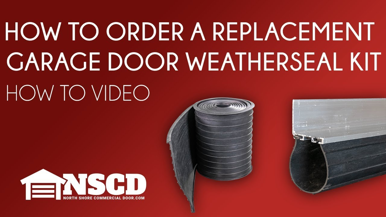 How To Order A Replacement Garage Door Weather Seal Kit For Residential