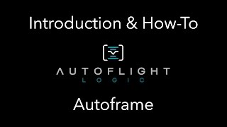Autoflight Logic's Autoframe For Osmo  - How To and Overview