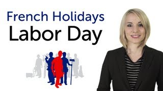 Learn French Holidays - Labor Day - Fête du travail