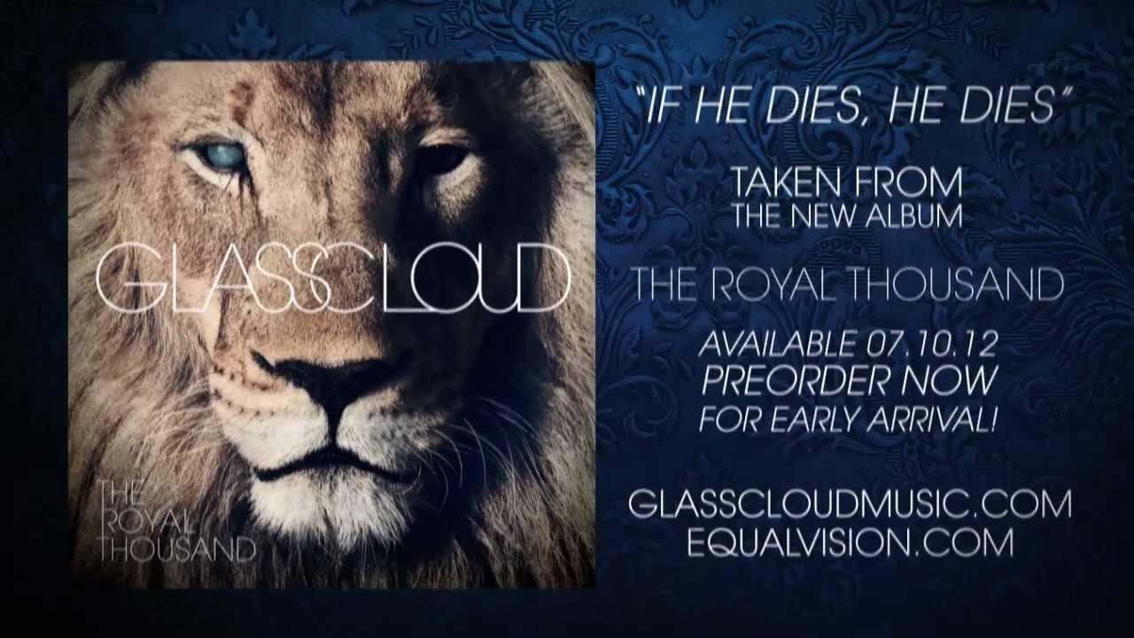 """Glass Cloud """"If He Dies, He Dies"""""""