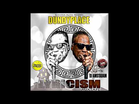 DUNDYPLACE - THE LYRICISM MIXTAPE - MIXED BY DJ AMSTADAM GAMBIA [RUSHDEM MUZIK]