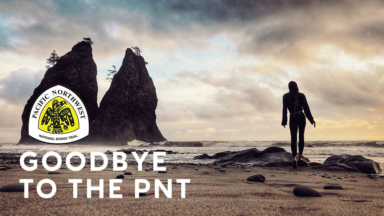 GOODBYE to the PACIFIC NORTHWEST TRAIL