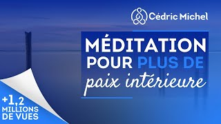 Méditation guidée : PAIX INTÉRIEURE  🎧🎙 Cédric Michel