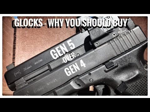 GLOCK - Why you should buy a Gen 5 - not a Gen 4 or 3 (what's different  from gen 4 to gen 5?)