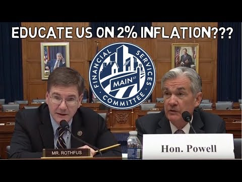 """""""Educate Us On 2 % Inflation"""" - Fed Chairman Powell Answers Questions @ HFSC"""