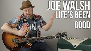 "Joe Walsh ""Life's Been Good"" Guitar Lesson"