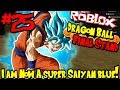 I AM A SUPER SAIYAN BLUE! | Roblox: Dragon Ball Final Stand - Episode 25
