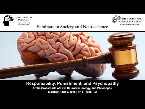 Responsibility, Punishment, and Psychopathy - Adrian Raine