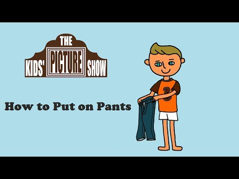 Getting Dressed: How to Put on Pants - The Kids' Picture Show (Fun & Educational Learning Video)