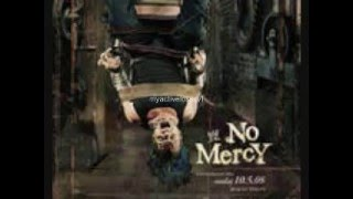 No Mercy 2008 official theme song