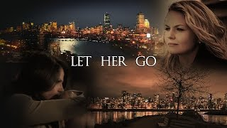 Emma & Regina | Let Her Go | Swan Queen Fiction