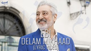 "EBI ""Delam Mikhaad"" (Lyric-Video)"
