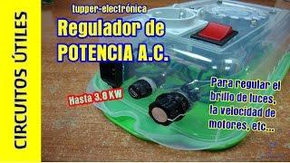 Circuitos Útiles. 02. Regulador corriente alterna 3.8 Kw. #TupperElectrónica