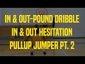 In & Out-Pound Dribble In & Out Hesitation Pullup Jumper Pt. 2 | Dre Baldwin